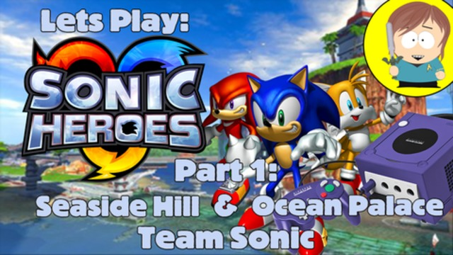 Lets Play: Sonic Heroes (PC) Team Sonic Introduction and Seaside