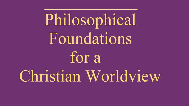 philosophical foundations of a personal worldview Learn philosophical foundations for a christian worldview with free interactive flashcards choose from 292 different sets of philosophical foundations for a christian worldview flashcards on quizlet.
