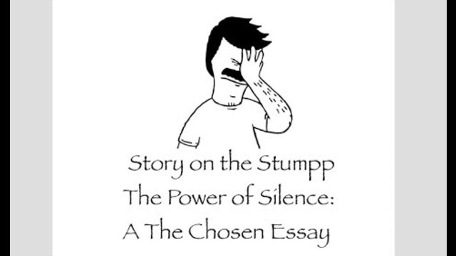 Business Essay Sample Story On The Stumpp Fan Fiction Readings The Power Of Silence A The  Chosen Essay College Vs High School Essay Compare And Contrast also Business Essay Topics Story On The Stumpp Fan Fiction Readings The Power Of Silence A  Reflective Essay Thesis