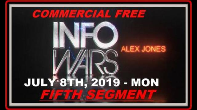 🚨◅ Alex Jones Show 5th Segment Mon July 8th 2019 ▻🚨