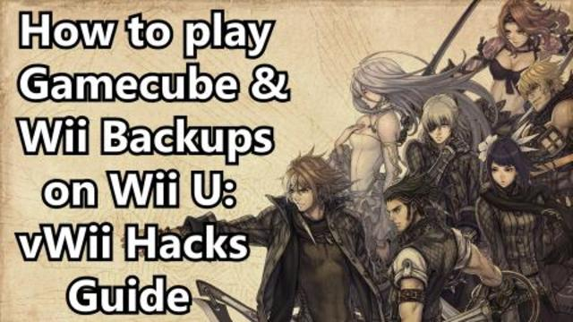 How to play Gamecube and Wii Backups on Wii U - vWii Hack Guide