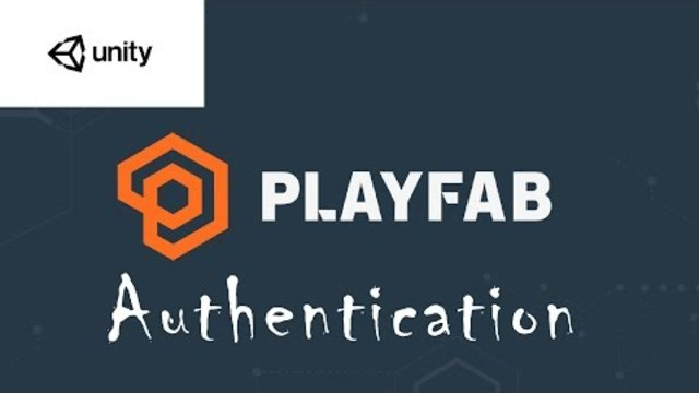 PlayFab and Unity: Authentication - Part 1