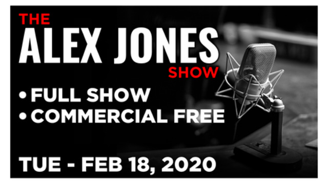 ALEX JONES (FULL SHOW) TUESDAY 2/18/20: KAITLIN BENNETT, DR. SHERRI TENPENNY, MIKE ADAMS, NEWS, CALL
