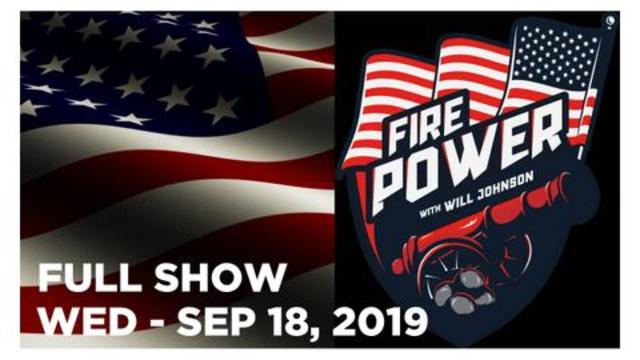 FIRE POWER – WILL JOHNSON (FULL SHOW) Wednesday 9/18/19: Tom Pappert, Owen, Peter D'Dabrosca