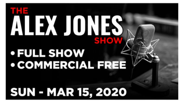 ALEX JONES (FULL SHOW) SUNDAY 3/15/20: NORM PATTIS, TOM PAPPERT, TED NUGENT, NEWS, REPORTS, ANALYSIS