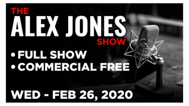 ALEX JONES (FULL SHOW) WEDNESDAY 2/26/20: PROF. FRANCIS BOYLE, ALAN KEYES, JOHN MICHAEL CHAMBERS