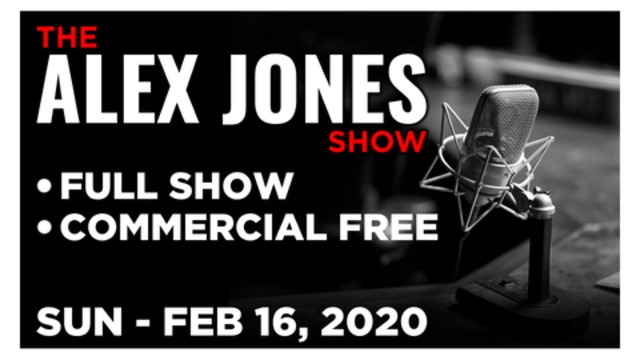 ALEX JONES (FULL SHOW) SUNDAY 2/16/20: MAX KEISER, MIKE ADAMS, NEWS, REPORTS & ANALYSIS • INFOWARS