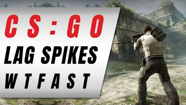 Gamer's Log: CSGO, Really Bad Lag Spikes And WTFast!