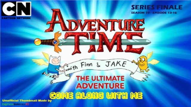 Adventure Time - Come Along With Me (Series Finale // S10E13-16)