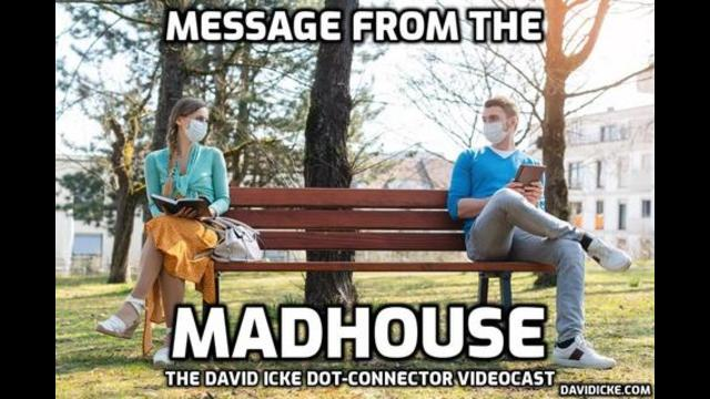 Message from the Madhouse – David Icke