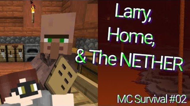 Larry, Home, and HEEELL! | Minecraft Survival #2
